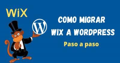 Cómo migrar Wix a WordPress – Tutorial paso a paso