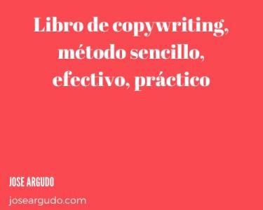 Libro de copywriting, método sencillo, efectivo, práctico