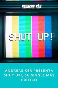 Andreas Kêr presenta Shut Up!, su single más crítico - Munduky