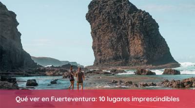 Qué ver en Fuerteventura: 10 cosas imprescindibles | Oportunidad Viajera