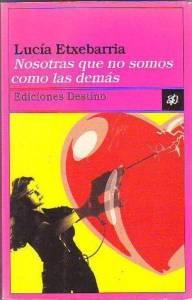 'Nosotras que no somos como las demás' de Lucía Etxeberría