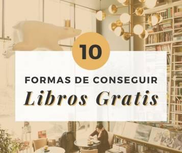 10 Formas de Conseguir Libros Gratis