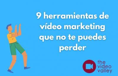 9 herramientas de vídeo marketing que no te puedes perder