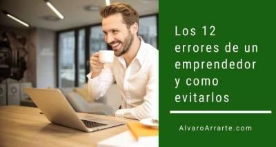 Los 12 errores de un emprendedor y como puedes evitarlos