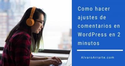 Como hacer ajustes de comentarios en WordPress en 2 minutos