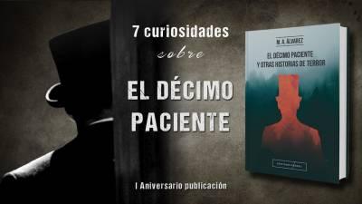 7 curiosidades sobre el libro «El décimo paciente y otras historias de terror» (M. A. Álvarez)