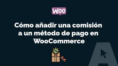 Cómo añadir una comisión a un método de pago en tu tienda online