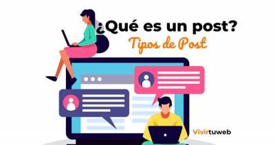 ¿Qué es un Post? Tipos de post para llevar más visitas a tu web