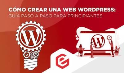 Cómo crear una página web con WordPress Paso a Paso: [Tutorial 2020]