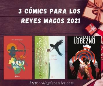 Recomendamos 3 cómics para los Reyes Magos 2021