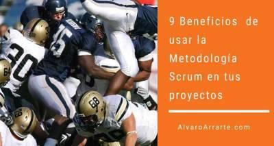 9 Beneficios de usar la metodología Scrum en tus proyectos