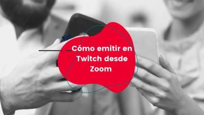 Cómo emitir en Twitch desde Zoom