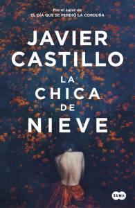 Reseña: La chica de nieve - Javier Castillo