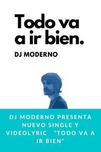 "DJ Moderno presenta nuevo single y videolyric ""Todo va a ir bien"" - Munduky"