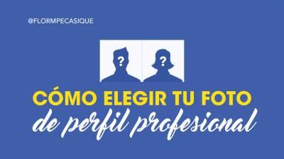 Cómo elegir foto de perfil profesional para redes sociales
