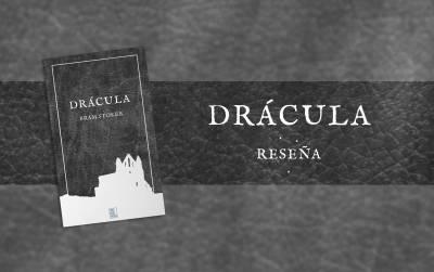 Drácula (Bram Stoker) . Reseña