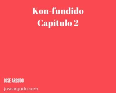Kon-fundido – Capítulo 2