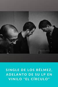 Single de Los Bélmez, adelanto de su lp en vinilo 'El Círculo' - Munduky