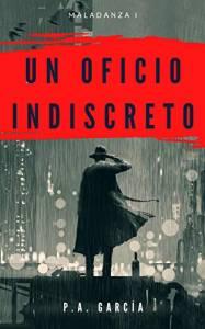 Reseña Un oficio indiscreto. Novela negra de ciencia ficción