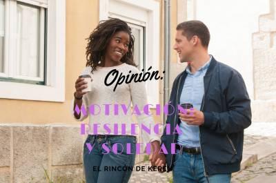 Opinión: Motivación: Resilecia y soledad - El Rincón de Keren