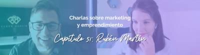 Rubén Martín: Cómo emprender con tu #marcapersonal