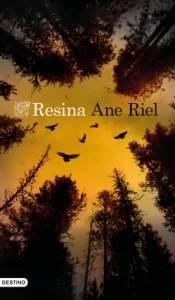 'Resina' de Ane Riel