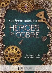 Reseña - 'Héroes de Cobre' de Marta Álvarez e Iguazel Serón