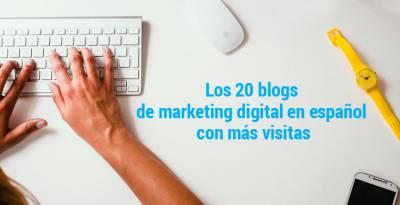 Los 20 blogs de marketing digital en español con más visitas (actualizado 2021)