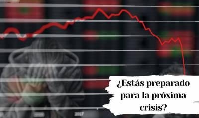 ¿Estás preparado para la próxima crisis?