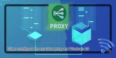 Cómo navegar bajo un PROXY en Windows 10