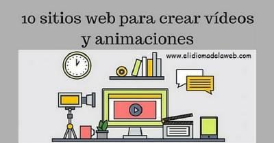 10 sitios web para crear vídeos y animaciones de forma sencilla