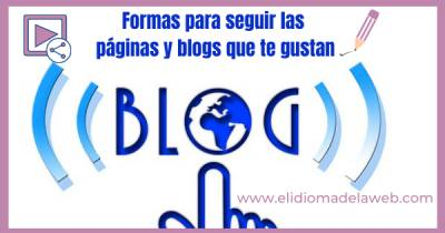 Formas para seguir tus blogs favoritos cómodamente