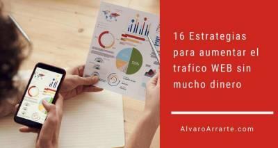 16 Estrategias para aumentar el trafico WEB sin mucho dinero