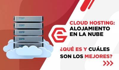 Cloud Hosting o Alojamiento en la nube ¿Qué es? TOP10 MEJORES
