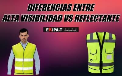 Diferencias entre ropa de alta visibilidad y ropa reflectante