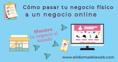 Cómo pasar tu negocio físico a un negocio online