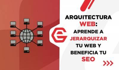 Arquitectura web y SEO: ¿Qué es y cómo se relacionan?
