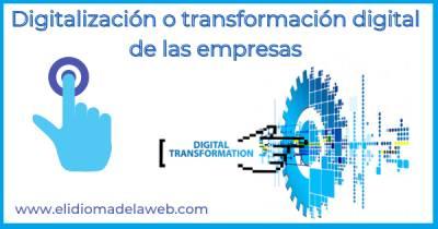 Digitalización empresarial y su importancia en 2021