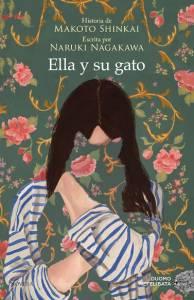 [Reseña] Todos conocemos el final. Sobre 'Ella y su gato' de Makoto Shinkai y Naruki Nagakawa