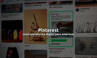 Pinterest para Empresas. Un canal de Promoción y Visibilidad