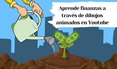 Aprende finanzas a través de dibujos animados en Youtube