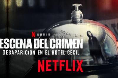 Escena del crimen: desaparición en el Hotel CECIL - Netflix