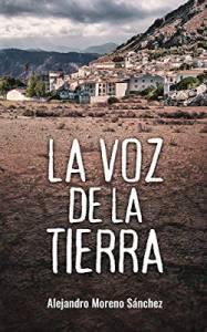 La voz de la tierra de Alejandro Moreno Sánchez