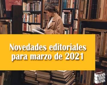 Novedades editoriales para marzo de 2021