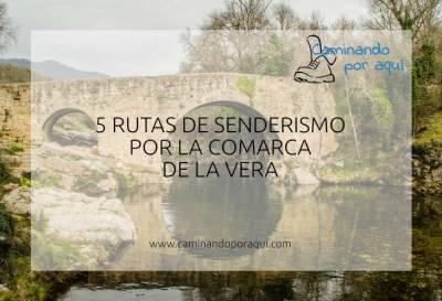 5 rutas de senderismo por la comarca de La Vera - Caminando por aquí