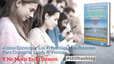 Comienza desde hoy a Posicionar tu #hashtags como todo un Experto #SEOhashatag
