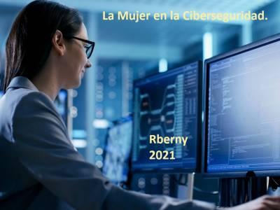 La Mujer en la Ciberseguridad – Rberny