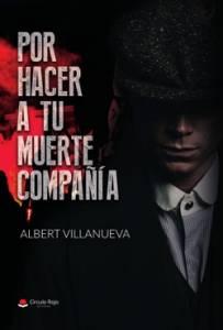 Por Hacer A Tu Muerte Compañía, Albert Villanueva