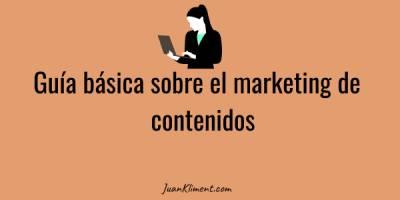 Guía básica sobre el marketing de contenidos