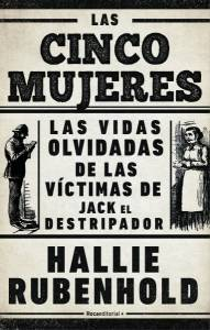 Reseña de 'Las cinco mujeres' de Hallie Rubenhold